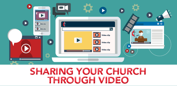 Sharing Your Church Through Video